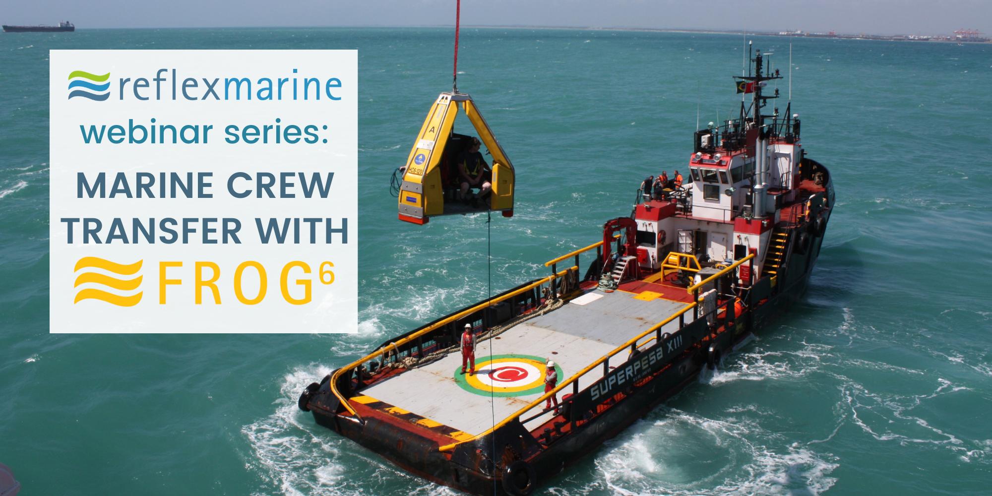 Read Reflex Marine's webinar series Solutions-focus: FROG-6 Mexico